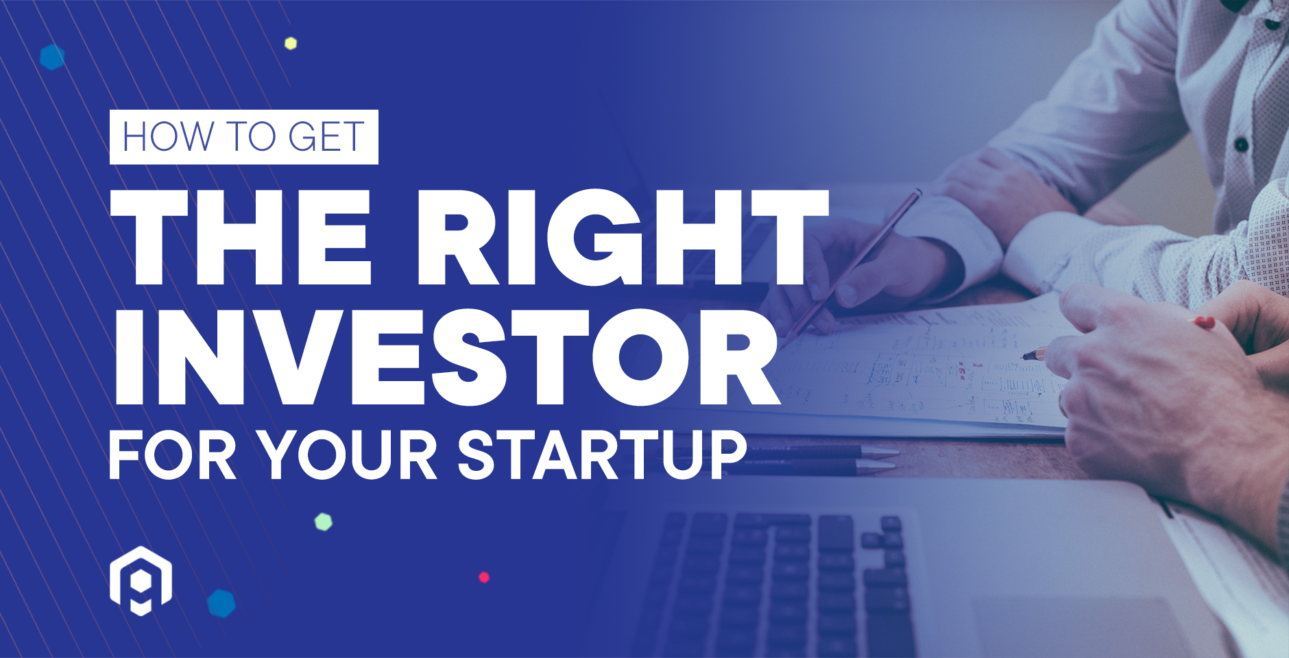 How to get the right investor for your startup