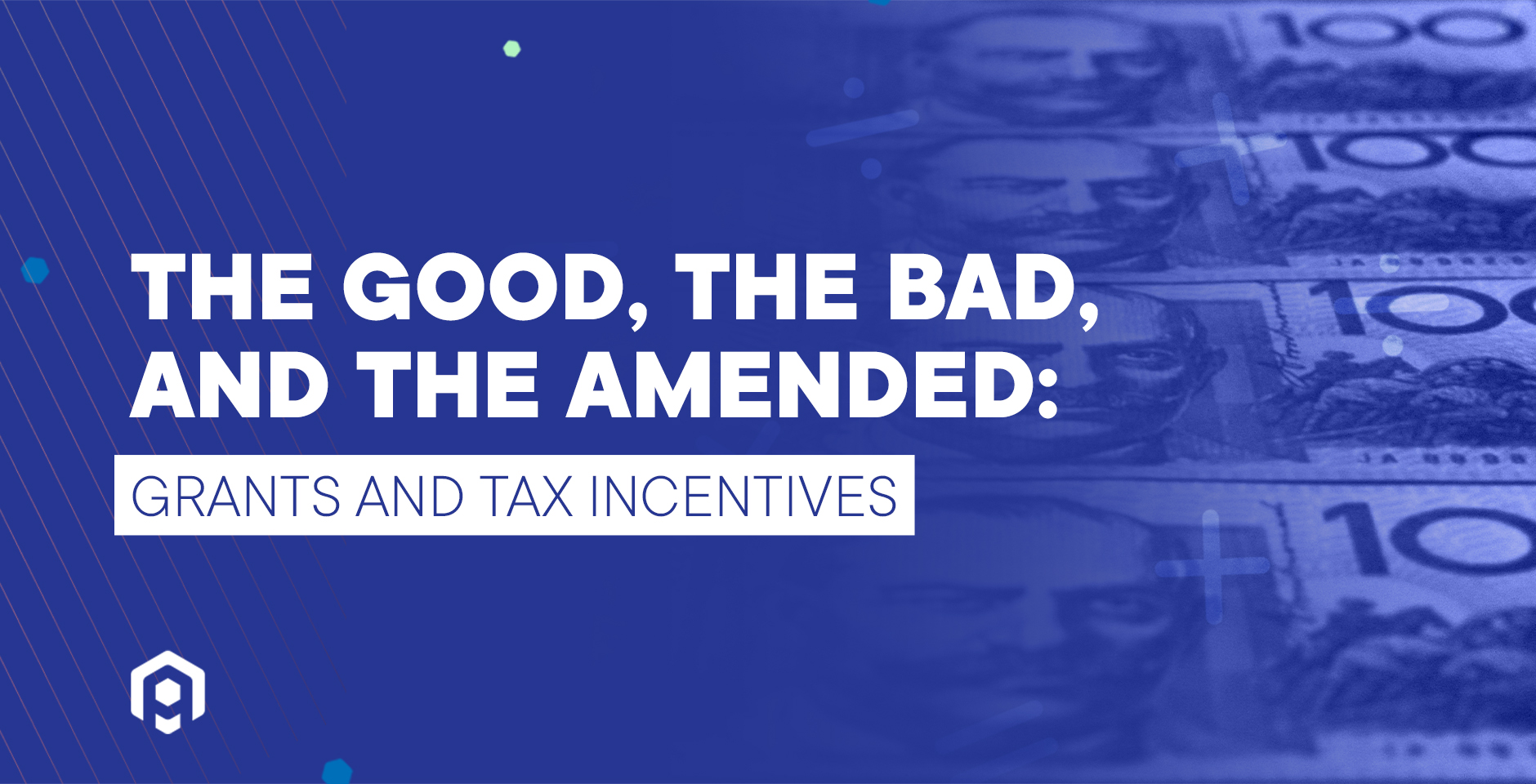 The Good, The Bad, and The Amended: Grants and Tax Incentives