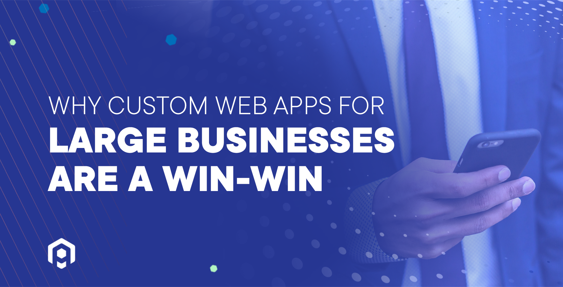 Why Custom Web Apps for Large Businesses are a Win-Win